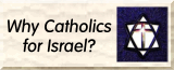 Why Catholics for Israel?